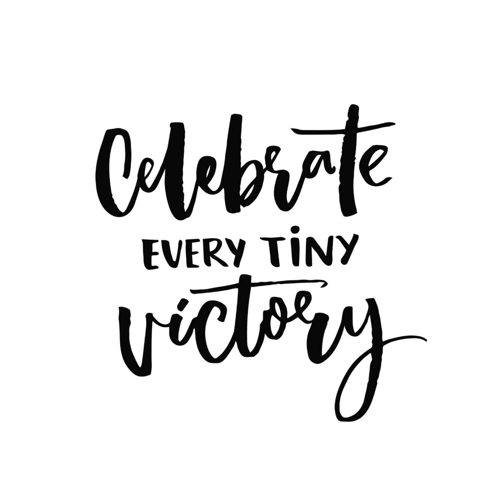 """Image with the words """"Celebrate Every Tiny Victory""""."""